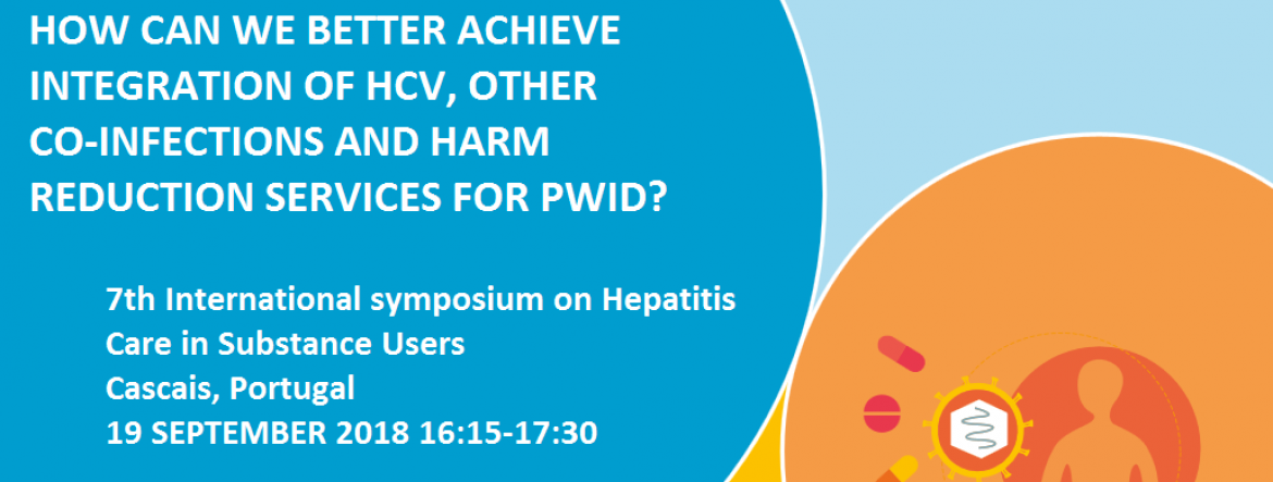 7th International Symposium on Hepatitis Care in Substance Users, Cascais, Portugal, 2018