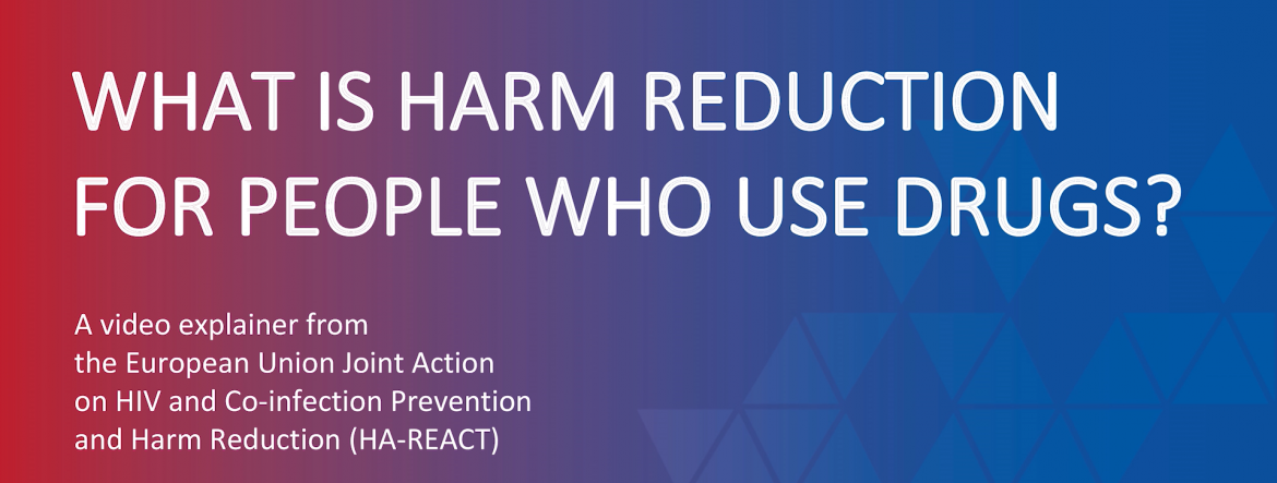 What is Harm Reduction for people who use drugs? HA-REACT, 2018