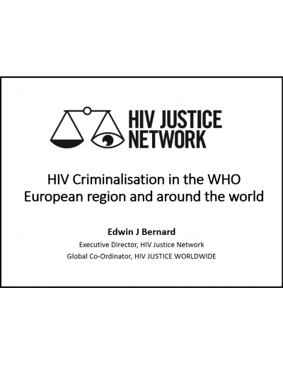 HIV Justice Network Presentation 2019 on HIV Criminalisation