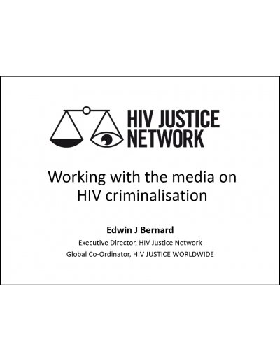 Working with the media on HIV criminalisation, HIV Justice Network 2019