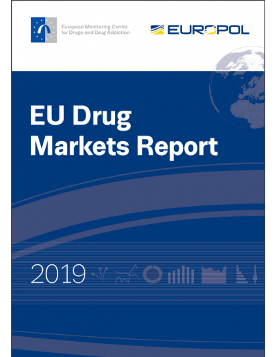 2019 EU DRUG MARKETS REPORT FROM THE EMCDDA AND EUROPOL