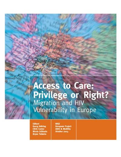 Access to Care: Privilege or Right? Migration and HIV Vulnerability in Europe