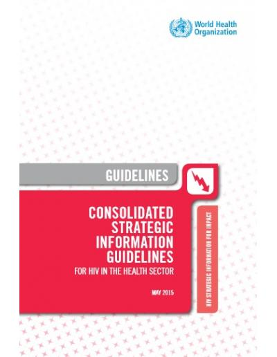 Consolidated strategic information guidelines for HIV in the health sector