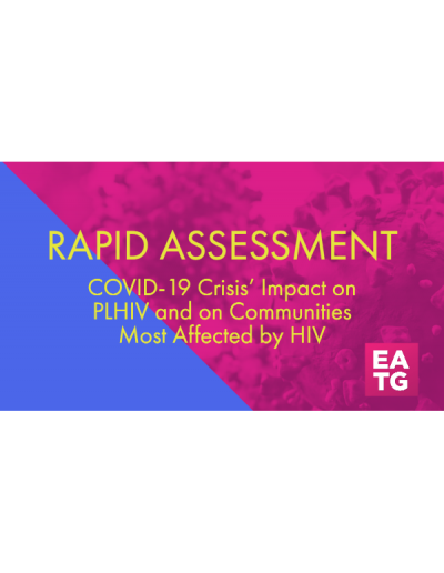 EATG Rapid Assessment. COVID-19 crisis' Impact on PLHIV and on Communities Most Affected by HIV. 2020