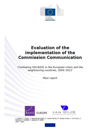 Evaluation of the implementation of the Commission Communication: Combating HIV/AIDS in the European Union and the neighbouring countries, 2009–2013