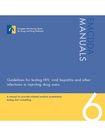 Guidelines for testing HIV, viral hepatitis and other infections in injecting drug users