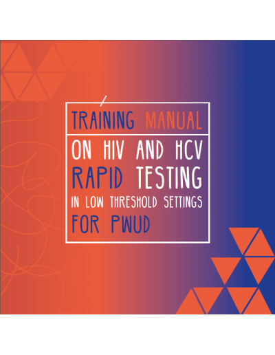 TRAINING MANUAL ON HIV AND HCV RAPID TESTING IN LOW-THRESHOLD SETTINGS FOR PWUD