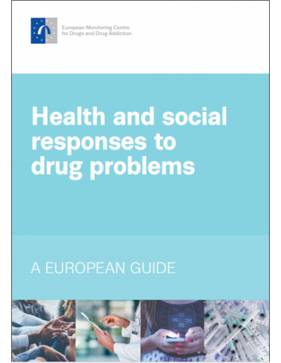 Health and social responses to drug problems - A European Guide