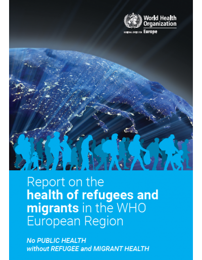 Report on the health of refugees and migrants in the WHO European Region_web