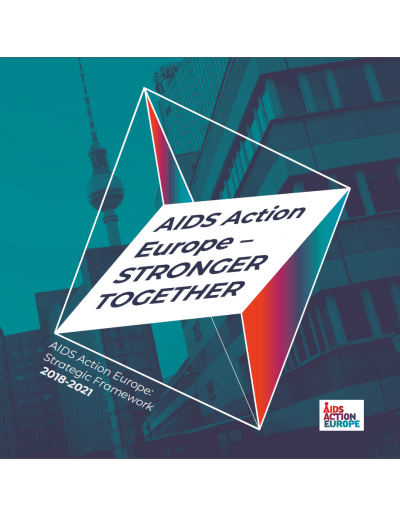 Strategic Framework of AIDS Action Europe 2018-2021 - Stronger Together