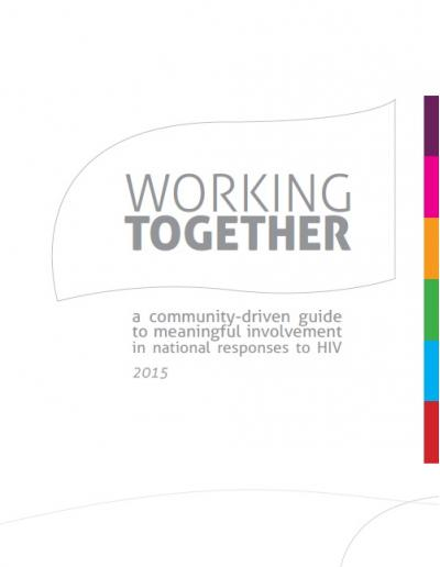 WORKING TOGETHER a Community-Driven Guide to Meaningful Involvement in National Responses to HIV