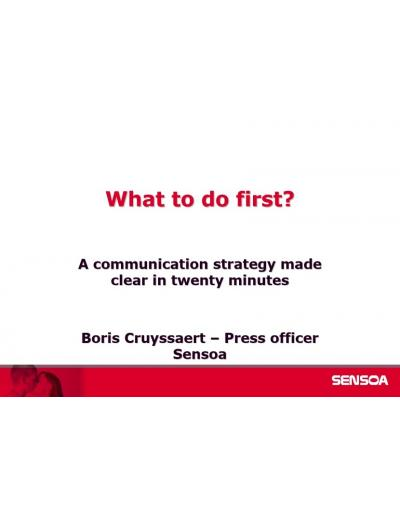 What to do first? A communication strategy made clear in twenty minutes