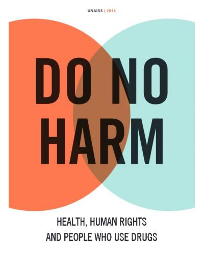 Do no harm - Health, human rights and people who use drugs